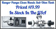July 28, 2016 KangerPangu Kanger Pangu Clean Hands Sub-Ohm Tank Kanger Pangu Clean Hands Sub-Ohm Tank is the newest budget