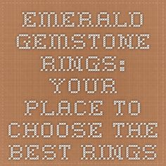Emerald Gemstone Rings: Your Place to Choose The Best Rings