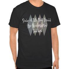 Some of My Best Friends Are Kindergarten Teachers Tee T Shirt, Hoodie Sweatshirt