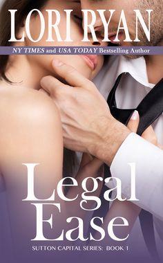 Legal Ease: Book One in the Sutton Capital Series - Lori Ryan