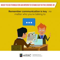 Your Internship May Be The Start Of A Long Standing #career In The Industry.Take  It Seriously ESAC