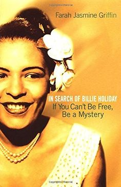 If You Can't Be Free, Be a Mystery: In Search of Billie Holiday, http://www.amazon.com/dp/0345449738/ref=cm_sw_r_pi_awdm_x_sWp7xb8GPXZKK