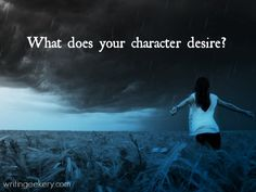 Desires put your character in a position of openness. They affect the story whether or not they fuel an external goal. Do you know how?