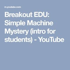 Breakout EDU: Simple Machine Mystery (intro for students) - YouTube