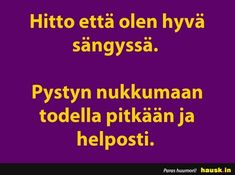 Hitto että olen hyvä sängyssä... - HAUSK.in Cool Pictures, Funny Pictures, Funny Texts, Letter Board, Lol, Sayings, Memes, Quotes, Cards