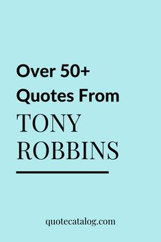 Need some inspiration to get your day started feeling powerful, motivated and full of life? Check out these 50  Tony Robbins quotes on personal development, mindset, relationships, business and success. Learn that setting goals, change and success go hand in hand if you want to unleash the power within. Tap into your personal power and awaken the giant within by exploring these quotes from some of his best seminars and books. #lifecoaching #quotes #motivation Wise Quotes About Love, Quotes About Hard Times, Quotes About Moving On, Inspiring Quotes About Life, Positive Affirmations Quotes, Affirmation Quotes, Encouragement Quotes, Positive Quotes, Motivational Quotes
