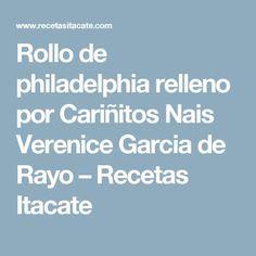 Rollo de philadelphia relleno por Cariñitos Nais Verenice Garcia de Rayo – Recetas Itacate