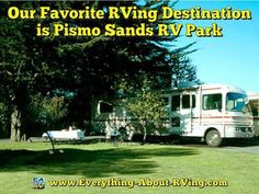 Our Favorite Camping And RVing Destination Is Pismo Sands RV Park