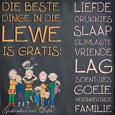 Die beste dinge in die lewe is gratis. Happy Thoughts, Positive Thoughts, Favorite Quotes, Best Quotes, Afrikaanse Quotes, Goeie More, Beautiful Prayers, Strong Quotes, True Friends