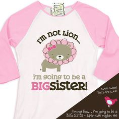 big sister shirt  i'm not lion i'm going to be a big by zoeys attic