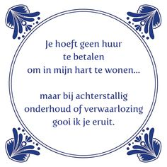 Hij is top Great Quotes, Me Quotes, Qoutes, Funny Quotes, Inspirational Quotes, Dutch Words, Dutch Quotes, True Words, Cool Words