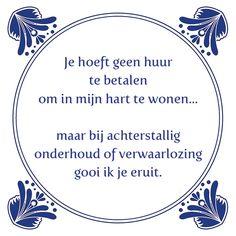 Tegeltjeswijsheid.nl - een uniek presentje - Je hoeft geen huur te betalen Vriendschap en liefde is gratis, toch? Tag iemand met wie je een mooie vriendschap hebt.  Cadeautip: Het tegeltje van de dag is deze week in de aanbieding, net als al onze VALENTIJN tegeltjes.   http://www.tegeltjeswijsheid.nl/je-hoeft-geen-huur-te-betalen.html