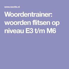 Woordentrainer: woorden flitsen op niveau E3 t/m M6