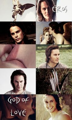 GREEK MYTHOLOGY MEME ® MINOR DEITIES & TITANS 2/30  ∟Taylor Kitsch as E R O S  Eros, the god of desire and attraction. Some myths claim him as a primordial deity, while in other myths, he is the son of Aphrodite. As a primordial god, Eros had no parents, the fourth god to come into existence out of Chaos, or nothingness. As Aphrodite's son, he is either the son of Ares or Hermes. Eros marries a human princess Psyche, and together have a daughter named Voluptas.