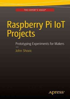 Raspberry Pi IoT Projects: Prototyping Experiments for Makers is designed for entry-through-intermediate-level device designers who want to build their own Internet Of Things (IOT) projects for protot