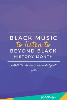 Black Music to Listen to Beyond Black History Month - Black History Month is a time to celebrate Black music, culture & our overall contributions to society but these artists should be admired all year round!