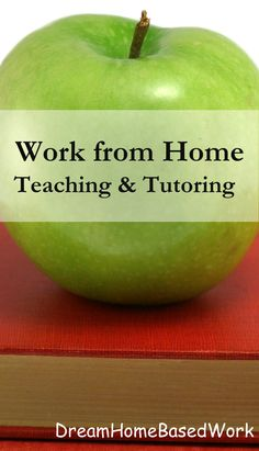 Work from Home Teaching and Tutoring Jobs - Dream Home Based Work