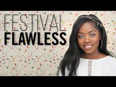Festival Flawless Makeup Tutorial!