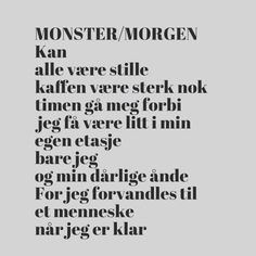 Monster/Morgen av Trygve Skaug Alter, Food For Thought, Cool Words, Poetry, Wisdom, Thoughts, Humor, Sayings, Learning