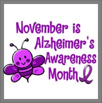 November is Alzheimer's Awareness Month & National Family Caregiver's Month