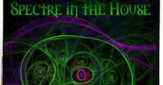 """New Release! """"Spectre in the House"""" For all you ghost hunters out there! :)"""