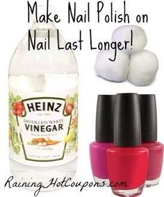Dip a cotton ball into vinegar apply it to your nails before you paint them! Your fingernail polish will stay on longer!