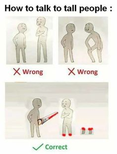 Just a little conversational etiquette to make life with short friends a little easier.