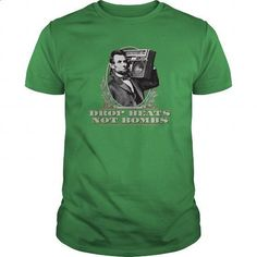 Drop Beats Not Bombs Abe Lincoln Quote T-Shirt - Funny T - Shirt - #unique t shirts #design shirt. I WANT THIS => https://www.sunfrog.com/Funny/Drop-Beats-Not-Bombs-Abe-Lincoln-Quote-T-Shirt--Funny-T--Shirt-Green-Guys.html?id=60505