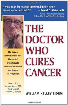 The Doctor Who Cures Cancer by William Kelley Eidem, http://www.amazon.com   Nutritional Healing