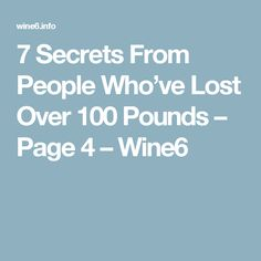 7 Secrets From People Who've Lost Over 100 Pounds – Page 4 – Wine6