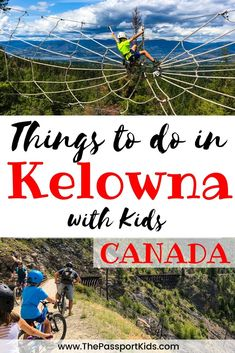 Fun Things to do in Kelowna with Kids - The Passport Kids Adventure Family Travel Family World, All Family, Travel With Kids, Family Travel, Family Vacations, Family Adventure, Adventure Travel, Quebec, Things To Do In Kelowna