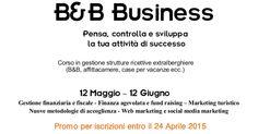 Parte il 12 Maggio la seconda edizione del corso in gestione strutture ricettive B&B Business: pensa, controlla e sviluppa la tua attività di successo.