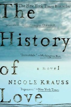 The History of Love by Nicole Krauss. Recommended by Suman