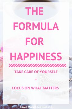 The formula for happiness is completely different for everyone. This sums it up as the sum of taking care of yourself and focusing on what matters most in your life. I like how this links into positivity, taking time for yourself as a mother and bringing happiness to your family. Pin Now!
