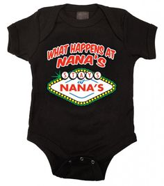 "Celebrate your love for Nana from baby with this funny baby one piece bodysuit. Design reads, ""What Happens at Nana's Stays at Nana's"" in cool Vegas styling. Pair this with a cool baby bib, crib shoes"