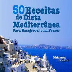 Toni Utilidades: 50 Receitas de Dieta Mediterrânea Para Emagrecer C...