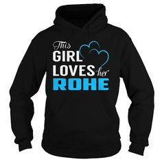 Awesome Tee This Girl Loves Her ROHE - Last Name, Surname T-Shirt T shirts