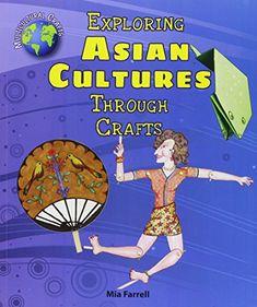 Multicultural Arts & Crafts: Exploring Asian Cultures