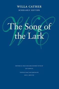 The Song of the Lark (Willa Cather Scholarly Edition) by Willa Cather, http://www.amazon.com/dp/0803214022/ref=cm_sw_r_pi_dp_z9mqrb17GS9AY
