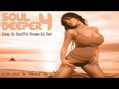 Soul Deeper Vol. 4 (Deep & Soulful House Mix)