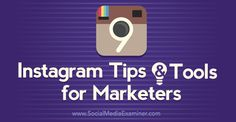 9 Instagram Tips and Tools for Marketers Social Media Examiner