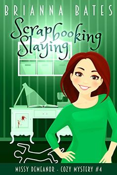 Scrapbooking Slaying: Missy DeMeanor Cozy Mystery (Missy DeMeanor Cozy Mysteries) by [Bates, Brianna] Mystery Series, Mystery Thriller, Mystery Books, Cozy Mysteries, Best Mysteries, Books To Read, My Books, Book Suggestions, Latest Books