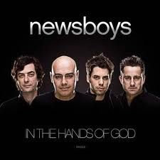 Newsboys, In the Hands of God. I do Christian contemporary music, though some of my brethren do not have Liberty here. I draw the line with secular music, because I cannot glorify God with that. But without music God gave me to replace my secular stuff, I would not be the strong christian I am today.