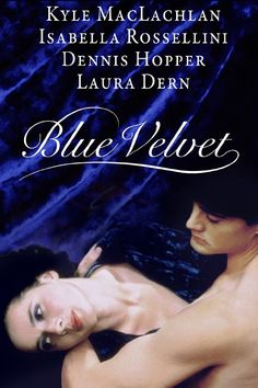 Blue Velvet (1986). By David Lynch, starring Isabella Rossellini, Kyle MacLachlan, Laura Dern and Dennis Hopper.