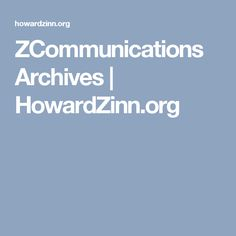 ZCommunications Archives | HowardZinn.org