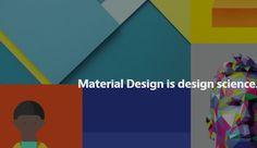 Material Design is design science. — Medium
