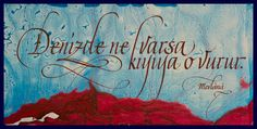 Omer Faruk Dere, Denizde ne varsa kıyıya o vurur/ What if there inside of the sea, it hits the seashore. Mevlânâ 45×70 cm.