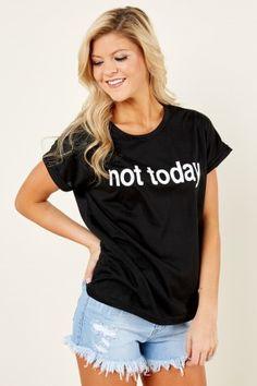 Not Today Black T Shirt at reddressboutique.com