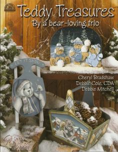 Teddy Treasures by a Bear Loving Trio - Cheryl Bradshaw, Debbie Cole and Debbie Mitchell - OOP