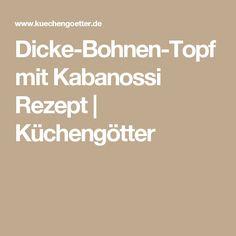 Dicke-Bohnen-Topf mit Kabanossi Rezept | Küchengötter